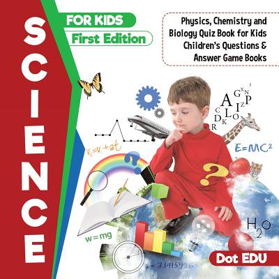 Science for Kids First Edition Physics, Chemistry and Biology Quiz Book for Kids Children's Questions & Answer Game Books (Plant Biology 1st Edition)