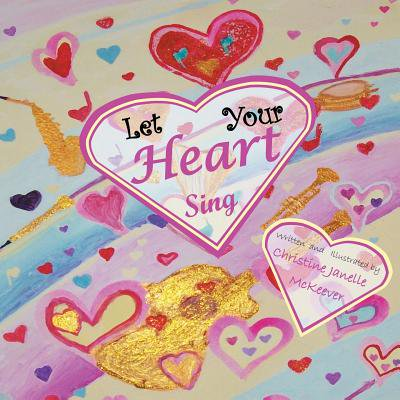 Let Your Heart Sing](Let Your Heart Sing)