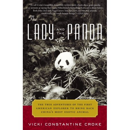 The Lady and the Panda : The True Adventures of the First American Explorer to Bring Back China