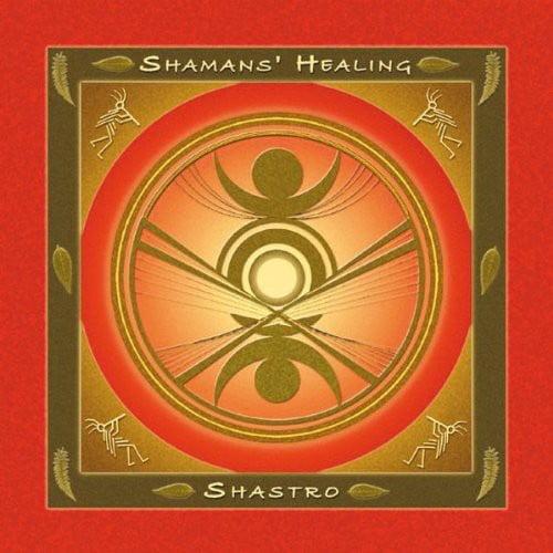 Shastro - Shamans' Healing [CD]