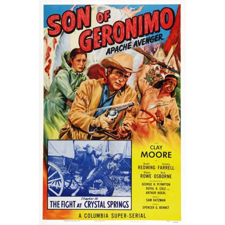 Son Of Geronimo Apache Avenger Us Poster Art From Left Eileen Rowe Clayton Moore Rodd Redwing Chapter 10 The Fight At Crystal Springs 1952 Movie Poster Masterprint