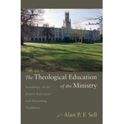The Theological Education of the Ministry (Hardcover)