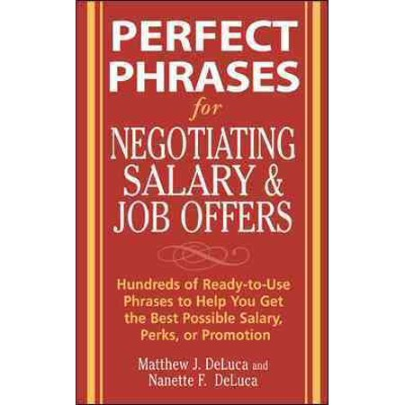 Perfect Phrases For Negotiating Salary And Job Offers