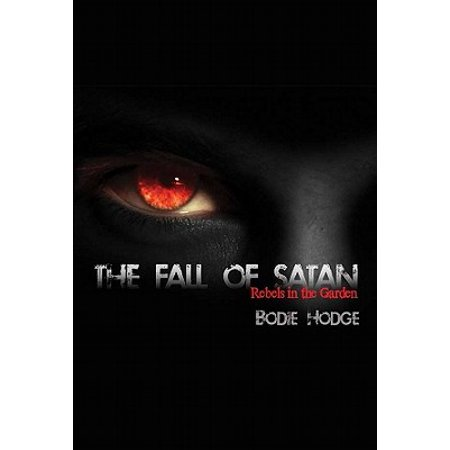 The Fall of Satan : Rebels in the Garden