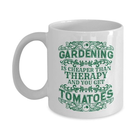 Paint Your Own Tea Cup (Gardening Is Cheaper Than Therapy And You Get Tomatoes Funny Gardener's Coffee & Tea Gift Mug Cup For A Dad, Mom, Grandpa Or Grandma Who Owns A Vegetable)