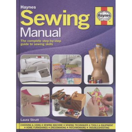 Haynes Sewing Manual: The Complete Step-by-Step Guide to Sewing Skills