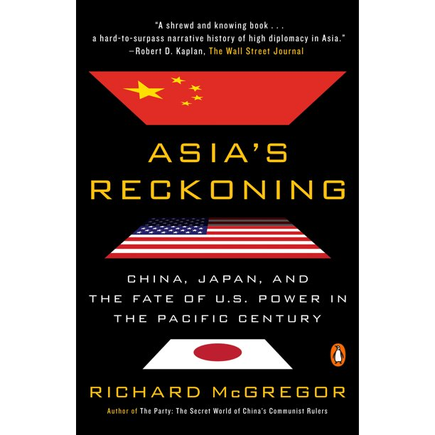 Asia's Reckoning : China, Japan, and the Fate of U.S. Power in the Pacific Century