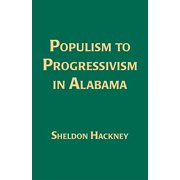 Populism to Progressivism In Alabama - eBook