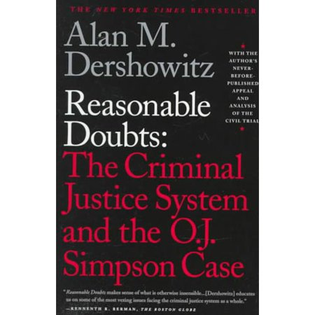 Reasonable Doubts  The Criminal Justice System And The O J  Simpson Case