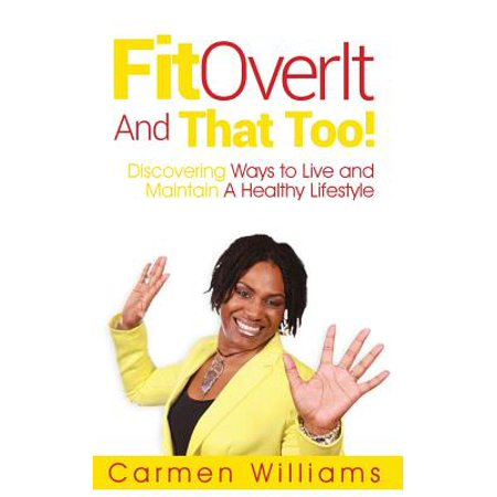 Fitoverit and That Too! : Discovering Ways to Live and Maintain a Healthy