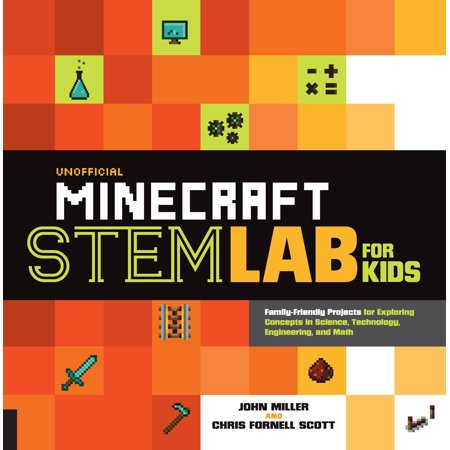 Unofficial Minecraft STEM Lab for Kids : Family-Friendly Projects for Exploring Concepts in Science, Technology, Engineering, and Math - Minecraft Craft Ideas For Kids