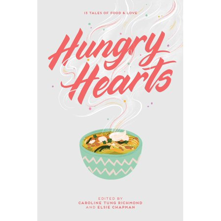 Hungry Hearts : 13 Tales of Food & Love (The Pierces Thirteen Tales Of Love And Revenge)