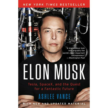 Elon Musk : Tesla, Spacex, and the Quest for a Fantastic Future (Paperback)
