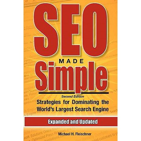 Seo Made Simple  Strategies For Dominating The Worlds Largest Search Engine