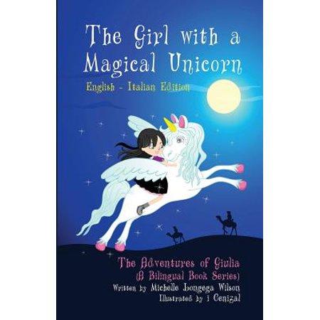 The Girl with a Magical Unicorn / La Bimba Con Un Magico Unicorno (a Bilingual Book in English and Italian) (Girls Of Comic Con)
