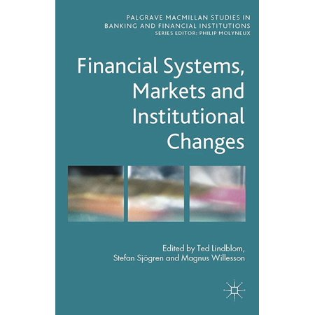 Financial Systems, Markets and Institutional Changes - (Financial Institutions Markets And Money Test Bank)
