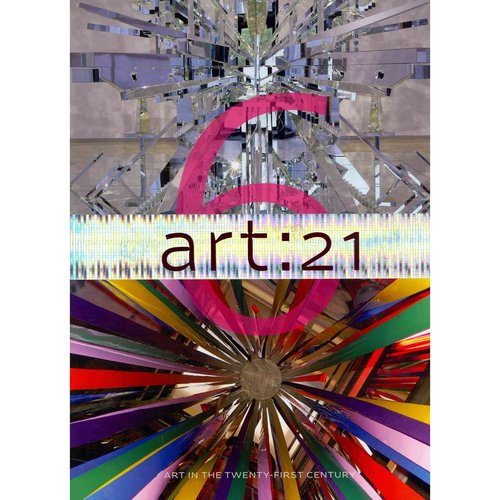 Art: 21, Vol. 6: Art in the Twenty-First Century