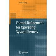 Formal Refinement for Operating System Kernels (Paperback)
