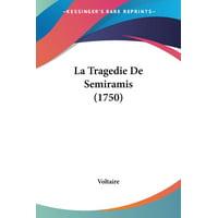 La Tragedie De Semiramis (1750) (Paperback)
