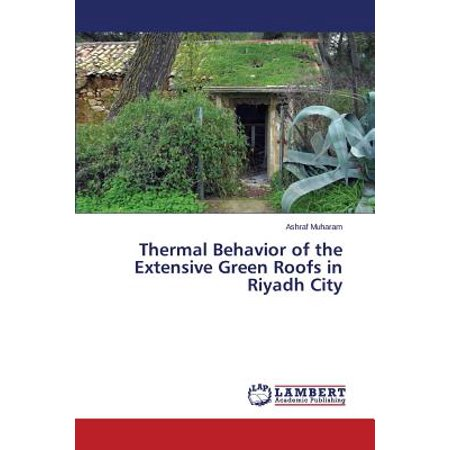 City Thermal (Thermal Behavior of the Extensive Green Roofs in Riyadh City )