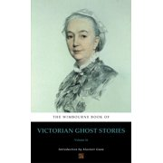 The Wimbourne Book of Victorian Ghost Stories - eBook