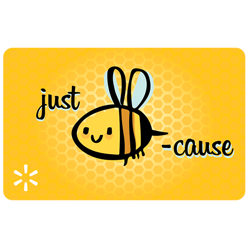 Just Bee-Cause Walmart Gift Card