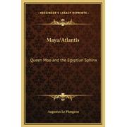 Maya/Atlantis : Queen Moo and the Egyptian Sphinx