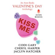 Kiss Me : An Avon Books Valentine's Day Anthology