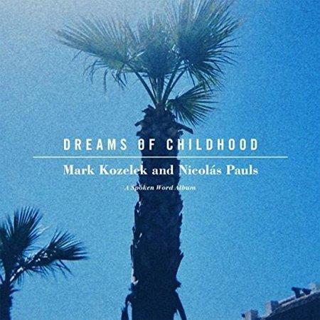 Mark Kozelek   Nicolas Pauls   Dreams Of Childhood  A Spoken Word Album  Cd