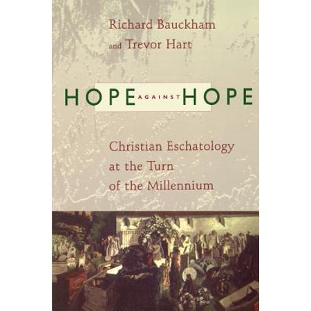 Hope against Hope : Christian Eschatology at the Turn of the Millennium - Christians Against Halloween