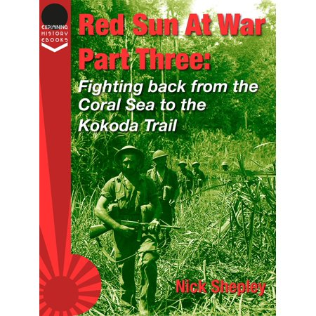 Red Sun At War Part Three: Fighting back from the Coral Sea to the Kokoda Trail. - eBook](Parting Red Sea)