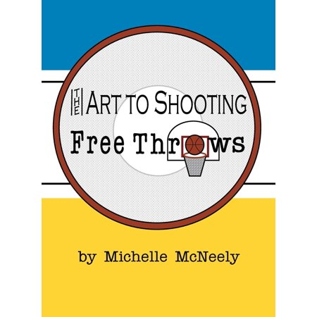 The Art To Shooting Free Throws - Girls (Hardcover)