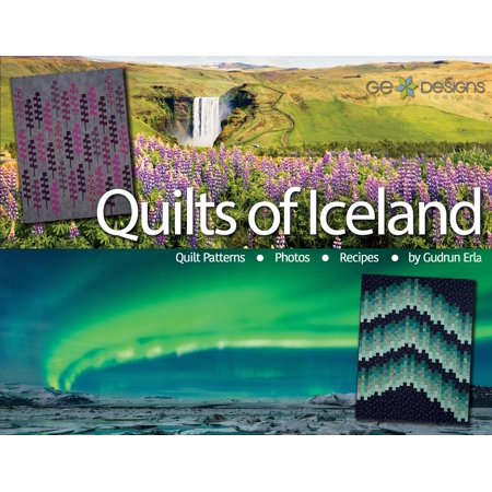 Quilts of Iceland: Quilt Patterns, Photos, and Recipes