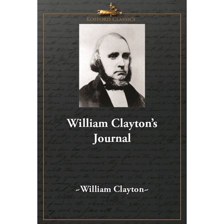 Mormon Pioneers Utah (William Clayton's Journal: A Daily Record of the Journey of the Original Company of