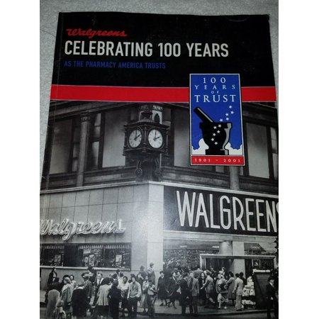 book - Walgreens, Celebrating 100 Years as the Pharmacy America Trusts,  history