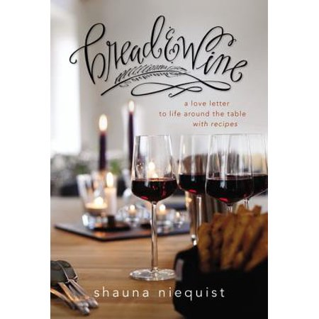 Bread and Wine : A Love Letter to Life Around the Table with Recipes ()