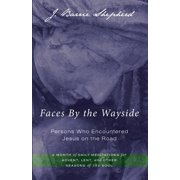 Faces by the Wayside-Persons Who Encountered Jesus on the Road (Paperback)