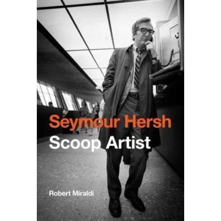 Seymour Hersh: Scoop Artist