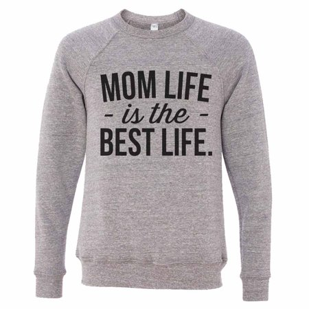 "Womens Grey Dream Sweatshirt - Extra Soft Mom Life ""Mom Life Is The Best Life"" Large,"