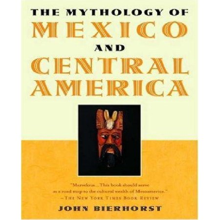 The Mythology of Mexico and Central America: With a New Afterword