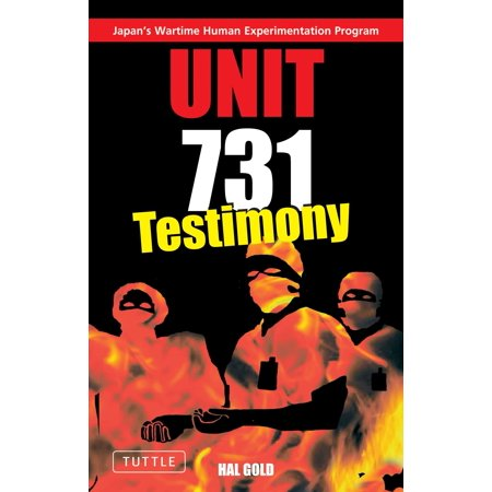 Unit 731 Testimony   Japans Wartime Human Experimentation Program