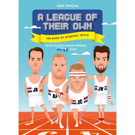 A League of Their Own - The Book of Sporting Trivia: 100% Official - - Official Trivia