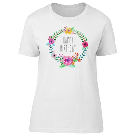 Happy Birthday Flower Wreath Tee Women's -Image by Shutterstock - Happy Birthday Shirt