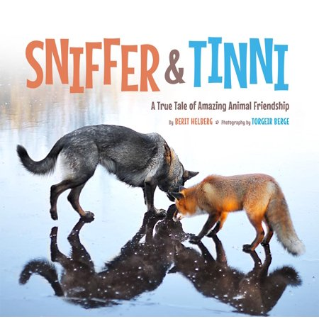 Sniffer & Tinni : A True Tale of Amazing Animal (Tales Animal)