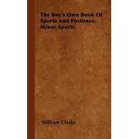 The Boy's Own Book of Sports and Pastimes : Minor Sports