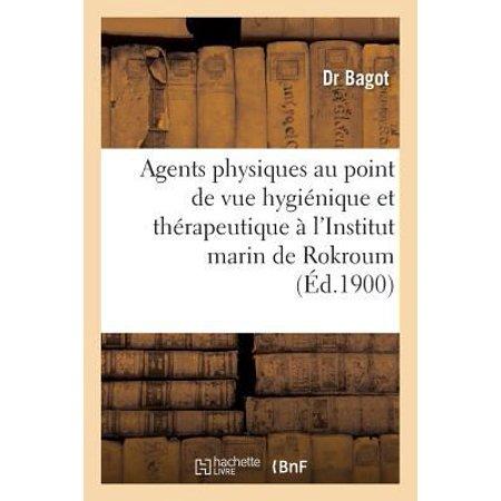 Emploi Agents Physiques Au Point De Vue Hygienique Et Therapeutique A L  039 Institut Marin De Rokroum  Sciences   French