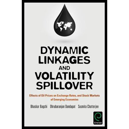Dynamic Linkages And Volatility Spillover  Effects Of Oil Prices On Exchange Rates  And Stock Markets Of Emerging Economies