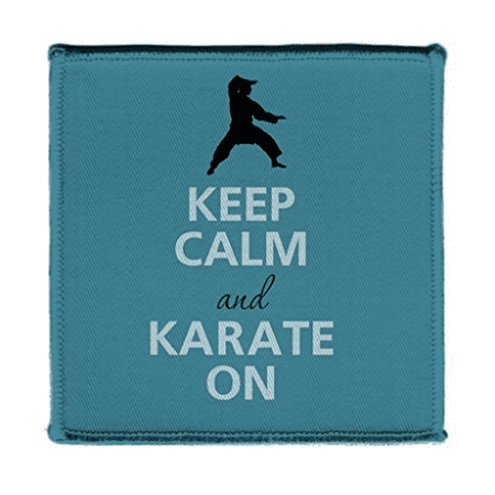 Keep Calm AND KARATE ON BLUE - Iron on 4x4 inch Embroidered Edge Patch Applique