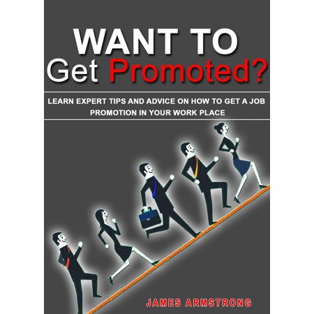 Want to Get Promoted? Learn Expert Tips and Advice on How to Get a Job Promotion in Your Work Place - (Best Place To Get Your Tongue Pierced)