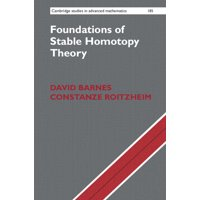 Cambridge Studies in Advanced Mathematics: Foundations of Stable Homotopy Theory (Hardcover)